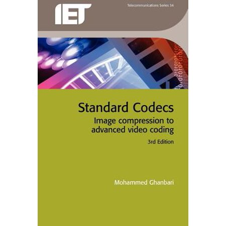 Standard Codecs : Image Compression to Advanced Video Coding