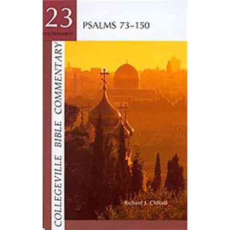 Collegeville Bible Commentary Old Testament Volume 23  Psalms 73 150