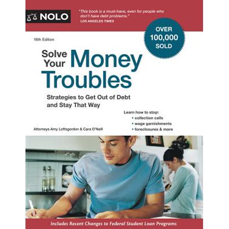 Solve Your Money Troubles : Strategies to Get Out of Debt and Stay That Way
