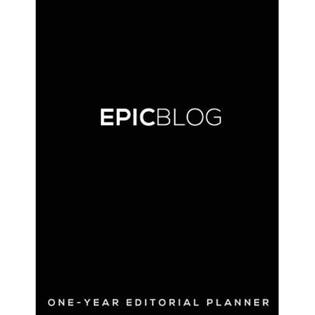 Epic Blog  One Year Editorial Planner