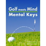Golf meets Mind: Mental Keys to Peak Performance - eBook