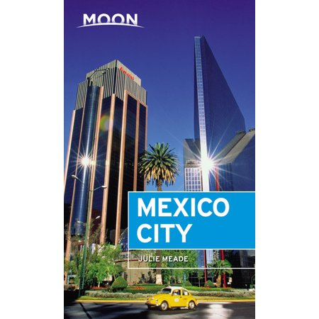 Moon Mexico City - Paperback: 9781640492844