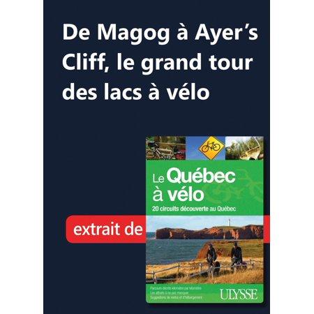 De Magog à Ayer's Cliff, le grand tour des lacs à vélo - eBook ()