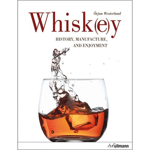 Whisk(e)y: History, Manufacture, and Enjoyment