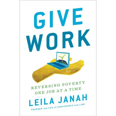 Give Work : Reversing Poverty One Job at a Time (Best Work At Home Jobs With No Fees)