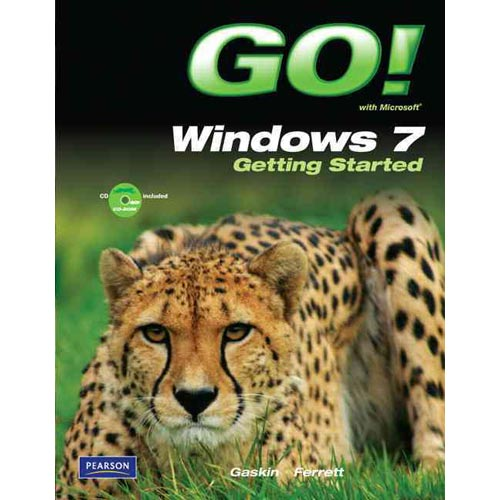 Go! With Microsoft Windows 7 Getting Started