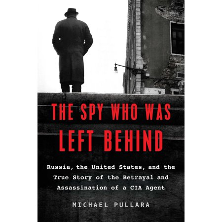 Left Right Game Stories Halloween (The Spy Who Was Left Behind : Russia, the United States, and the True Story of the Betrayal and Assassination of a CIA)