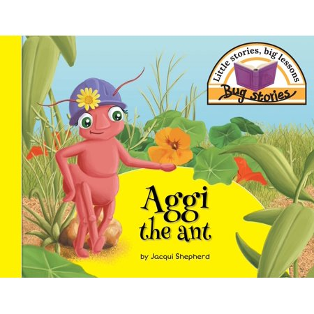 Aggi the Ant : Little Stories, Big Lessons