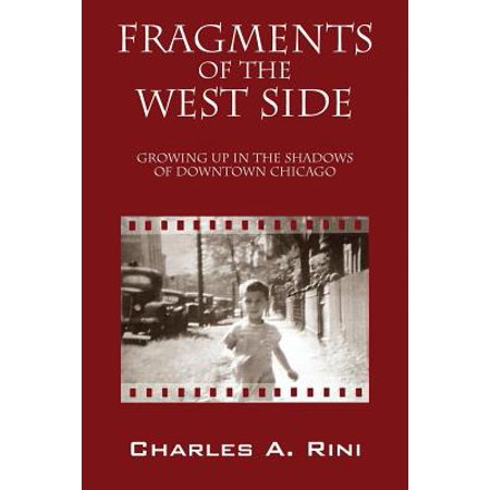 Fragments of the West Side : Growing Up in the Shadows of Downtown - Halloween Parties In Downtown Chicago