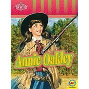 Folk Heroes: Annie Oakley (Paperback)
