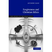Forgiveness and Christian Ethics Hardcover