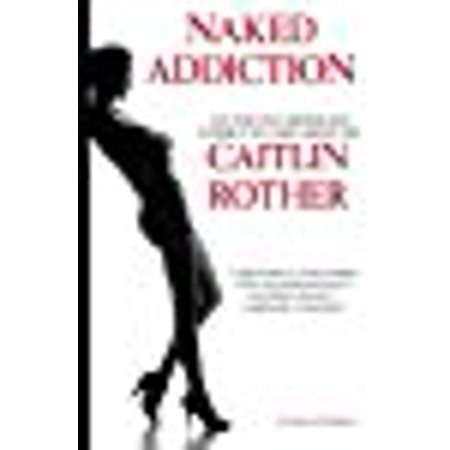 Naked Addiction
