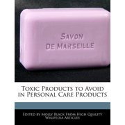Toxic Products to Avoid in Personal Care Products