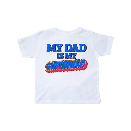 My Dad is My Superhero Toddler T-Shirt - Superhero Uniforms
