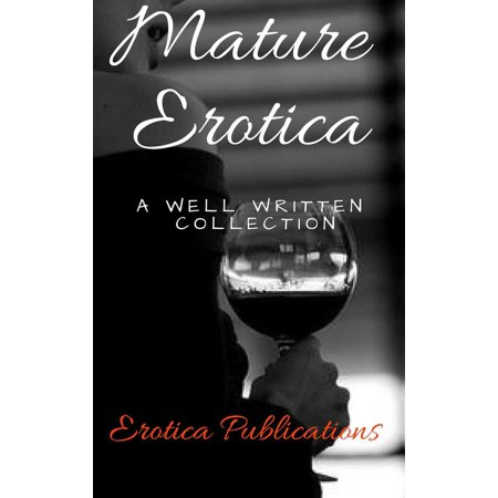 Mature Erotica: A Well Written Collection - eBook