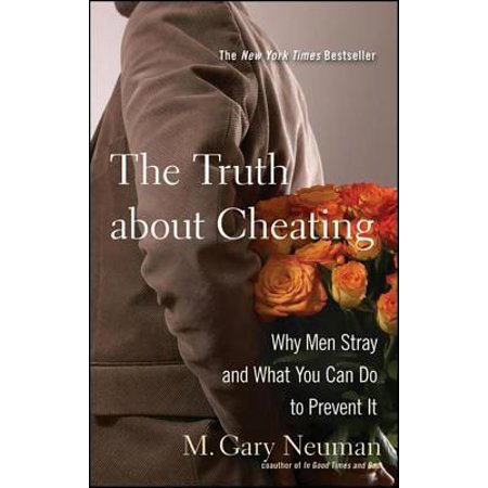 Why Do You Get Candy On Halloween (The Truth about Cheating : Why Men Stray and What You Can Do to Prevent)