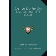Cantos Do Fim Do Seculo, 1869-1873 (1878)