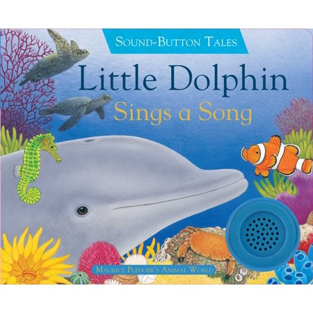 Little Dolphin Sings a Song (Board Book)