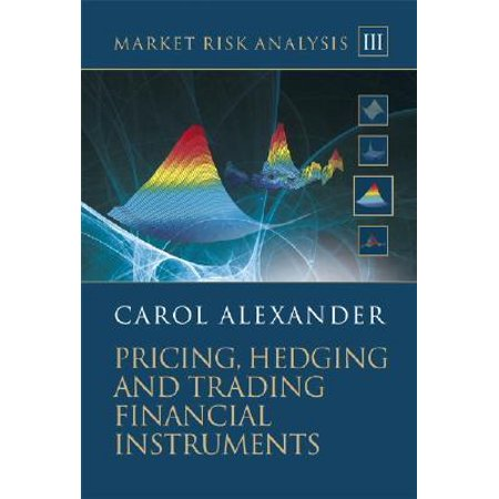 Market Risk Analysis, Pricing, Hedging and Trading Financial Instruments [With CDROM] Hardcover Edition - Volume III Financial Market Instruments