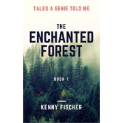 Tales A Genie Told Me: The Enchanted Forest Book 1 - eBook