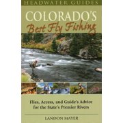 Headwater Guides: Colorado's Best Fly Fishing: Flies, Access, and Guides' Advice for the State's Premier Rivers (Paperback)