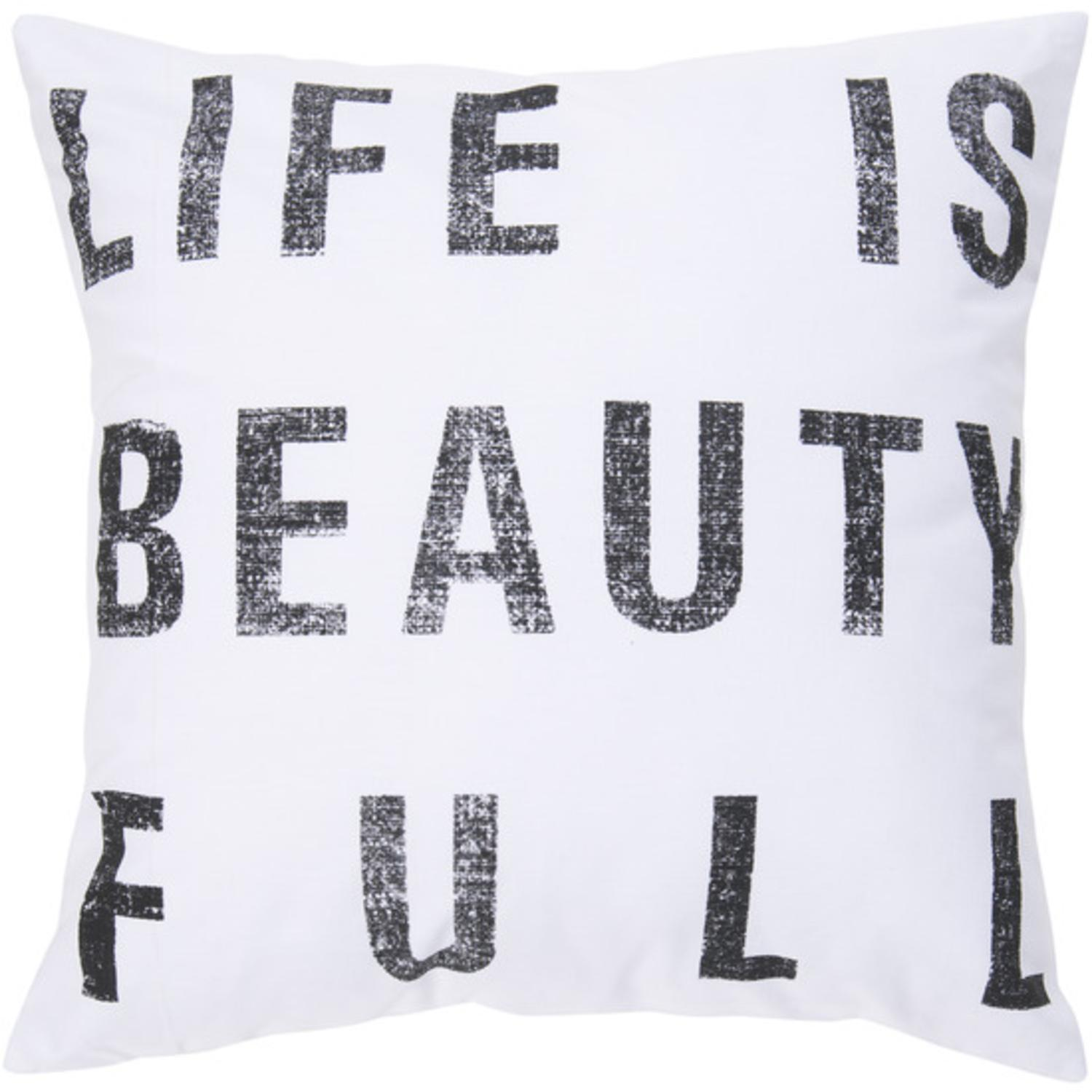 """22"""" Black and White """"Life Is Beauty Full"""" Decorative Down Throw Pillow"""