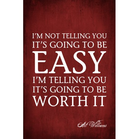 Motivational Poster (I'm Not Telling You It's Going To Be Easy (Art Williams Quote), motivational poster print )
