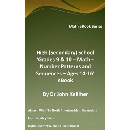 High Numbered - High (Secondary) School 'Grades 9 & 10 – Math – Number Patterns and Sequences – Ages 14-16' eBook - eBook