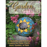 Garden Crafts: 30 Beautiful and Practical Projects for Patio, Porch, Deck, Garden, or Yard (Paperback)