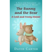 The Bunny and the Bear - A Cold and Frosty Winter - eBook
