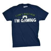 Mens I Cant Adult Im Gaming Funny Video Game T shirt Sarcastic Cool Gamer Shirt