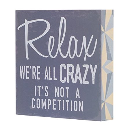 Barnyard Designs Relax We're All Crazy it's Not a Competition Box Wall Art Sign, Primitive Country Farmhouse Home Decor Sign With Sayings 8
