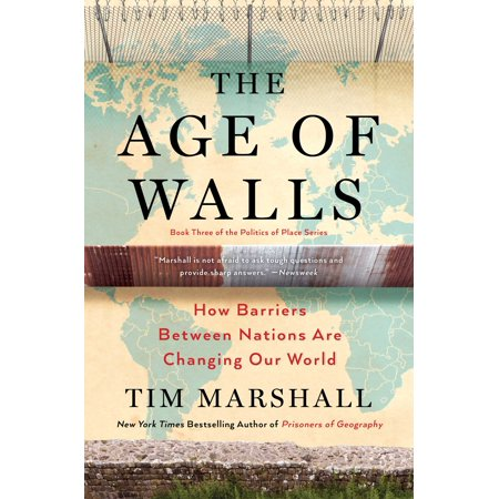 The Age of Walls : How Barriers Between Nations Are Changing Our World