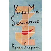 Kiss Me Someone : Stories