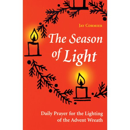 - The Season of Light : Daily Prayer for the Lighting of the Advent Wreath
