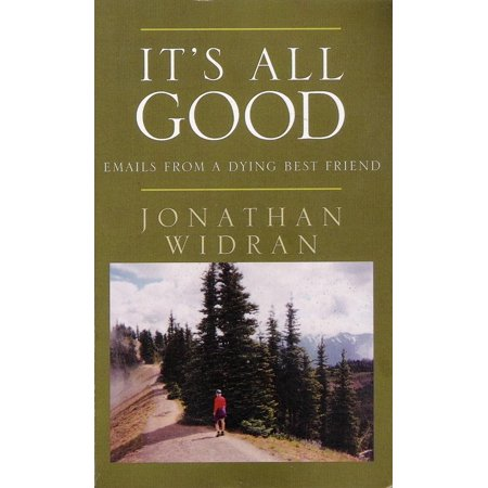 It's All Good: Emails From A Dying Best Friend -