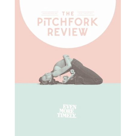 The Pitchfork Review No  6