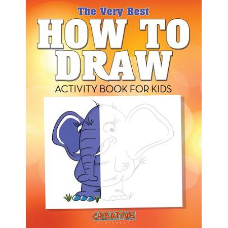 The Very Best How to Draw Activity Book for Kids (Best After School Activities For Kids)