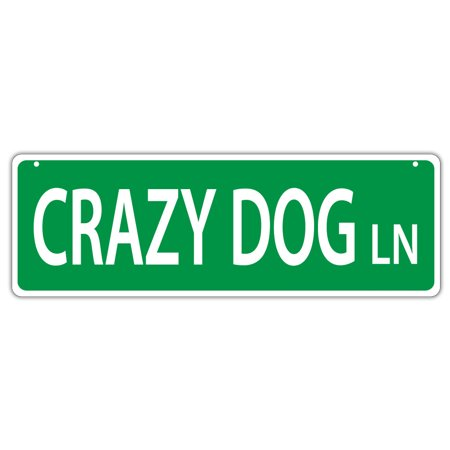 Plastic Street Signs: CRAZY DOG LANE | Dogs, Gifts, Decorations](Dog Decorations)