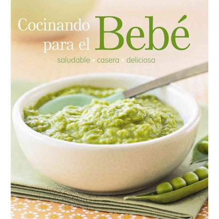 Cocinando para el bebe/ Cooking for Baby: Saludable-casera-deliciosa](Trajes Halloween Para Bebes)