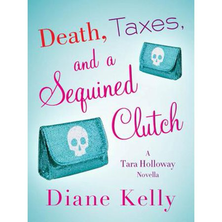 - Death, Taxes, and a Sequined Clutch - eBook