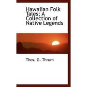 Hawaiian Folk Tales; A Collection of Native Legends