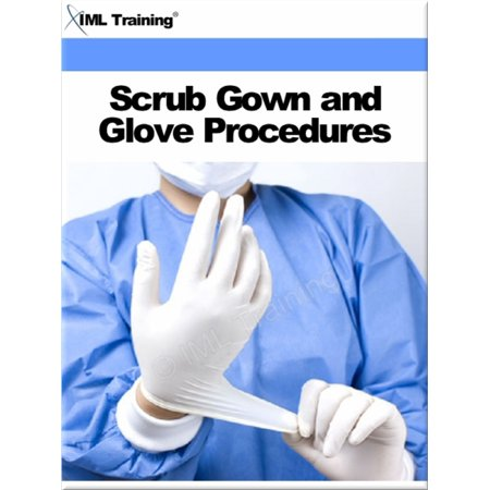 Scrub Gown and Glove Procedures (Surgical) -