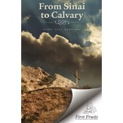 From Sinai to Calvary: Condensed Sermons on Salvation Themes (Paperback)