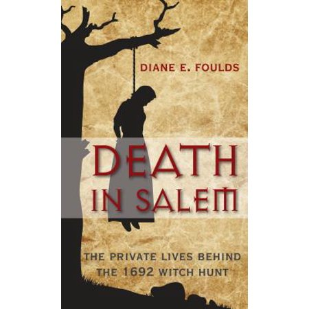 Death in Salem : The Private Lives Behind the 1692 Witch (5 Star Hotels In Winston Salem Nc)