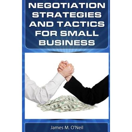 Negotiation Strategies and Tactics for Small Business : How to Lower Costs, Raise Sales, and Put More Money in Your Pocket.