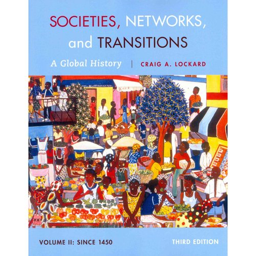 Societies, Networks, and Transitions: A Global History Since 1450