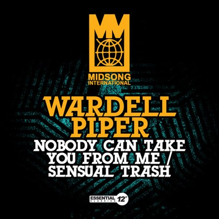 Wardell Piper - Nobody Can Take You From Me / Sensual Trash (Thank You Garbage Can)