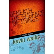 Beneath the Surface of Things - eBook