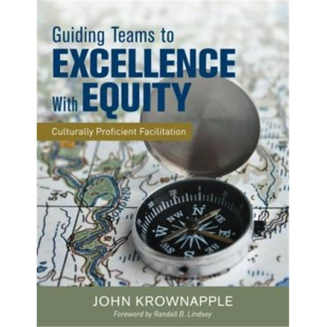 guiding teams to excellence with equity culturally proficient facilitation